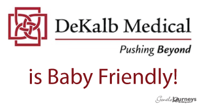 Dekalb Medical is the first Baby Friendly Hospital in Georgia